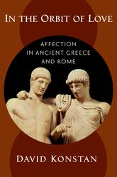 In the Orbit of LoveAffection in Ancient Greece and Rome