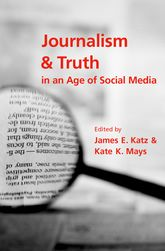 Journalism and Truth in an Age of Social Media$