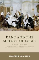 Kant and the Science of LogicA Historical and Philosophical Reconstruction