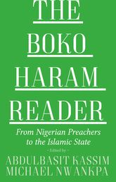The Boko Haram Reader - From Nigerian Preachers to the Islamic State | Oxford Scholarship Online