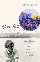Alive Still – Nell Blaine, American Painter - Oxford Scholarship Online