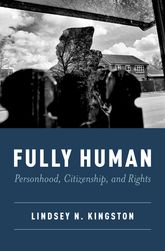 Fully HumanPersonhood, Citizenship, and Rights$