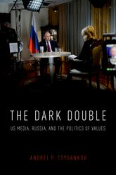 The Dark DoubleUS Media, Russia, and the Politics of Values