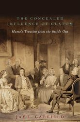 The Concealed Influence of Custom: Hume's Treatise from the Inside Out