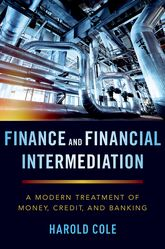 Finance and Financial IntermediationA Modern Treatment of Money, Credit, and Banking