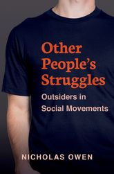 Other People's StrugglesOutsiders in Social Movements