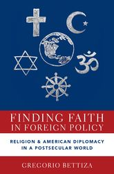 Finding Faith in Foreign Policy – Religion and American Diplomacy in a Postsecular World - Oxford Scholarship Online