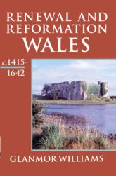 Renewal and Reformation – Wales c.1415-1642 - Oxford Scholarship Online