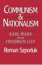 Communism and NationalismKarl Marx versus Friedrich List$