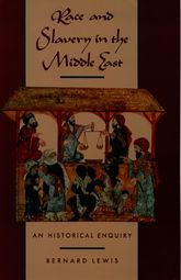 Race and Slavery in the Middle EastAn Historical Enquiry$