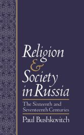 Religion and Society in RussiaThe Sixteenth and Seventeenth Centuries$