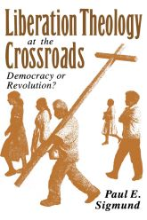 Liberation Theology at the CrossroadsDemocracy or Revolution?$