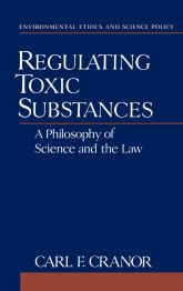 Regulating Toxic Substances – A Philosophy of Science and the Law - Oxford Scholarship Online