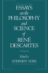 Essays on the Philosophy and Science of René Descartes
