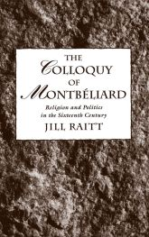 The Colloquy of MontbéliardReligion and Politics in the Sixteenth Century$