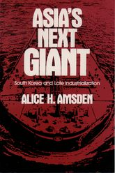 Asia's Next GiantSouth Korea and Late Industrialization$