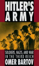Hitler's ArmySoldiers, Nazis, and War in the Third Reich$