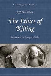 The Ethics of KillingProblems at the Margins of Life$
