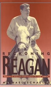 Reckoning with ReaganAmerica and Its President in the 1980s$