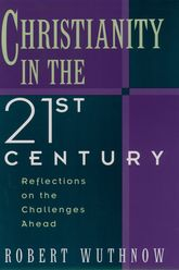 Christianity in the Twenty-First Century - Reflections on the Challenges Ahead | Oxford Scholarship Online