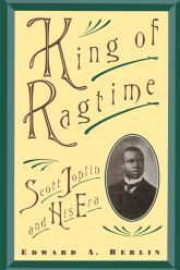 King of RagtimeScott Joplin and His Era$