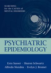 Psychiatric EpidemiologySearching for the Causes of Mental Disorders$