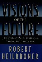 Visions of the FutureThe Distant Past, Yesterday, Today, Tomorrow
