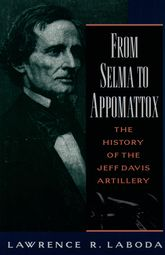 From Selma to Appomattox - The History of the Jeff Davis Artillery | Oxford Scholarship Online