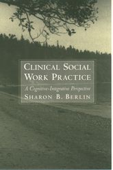 Clinical Social Work PracticeA Cognitive-Integrative Perspective