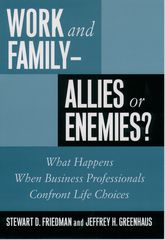 Work and Family—Allies or Enemies?What Happens When Business Professionals Confront Life Choices$
