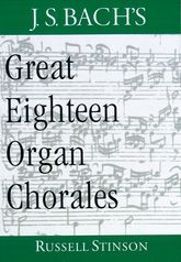 J. S. Bach's Great Eighteen Organ Chorales$