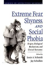 Extreme Fear, Shyness, and Social Phobia$