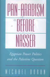 Pan-Arabism Before Nasser$