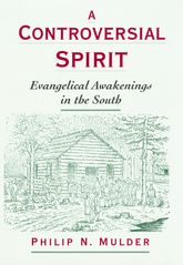 A Controversial SpiritEvangelical Awakenings in the South$