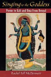 Singing to the Goddess – Poems to Kali and Uma from Bengal | Oxford Scholarship Online