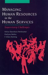 Managing Human Resources in the Human ServicesSupervisory Challenges$