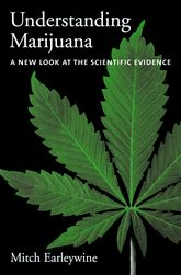 Understanding MarijuanaA New Look at the Scientific Evidence$