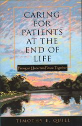 Caring for Patients at the End of Life – Facing an Uncertain Future Together - Oxford Scholarship Online