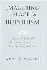 Imagining a Place for Buddhism - Literary Culture and Religious Community in Tamil-Speaking South India | Oxford Scholarship Online