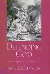 Defending God – Biblical Responses to the Problem of Evil - Oxford Scholarship Online