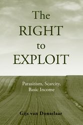 The Right to ExploitParasitism, Scarcity, and Basic Income