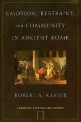 Emotion, Restraint, and Community in Ancient Rome$
