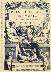 Print Culture and Music in Sixteenth-Century Venice$