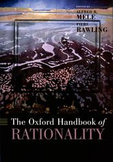 The Oxford Handbook of Rationality