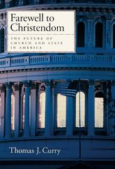 Farewell to ChristendomThe Future of Church and State in America$