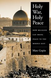 Holy War, Holy Peace – How Religion Can Bring Peace to the Middle East - Oxford Scholarship Online