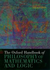 The Oxford Handbook of Philosophy of Mathematics and Logic