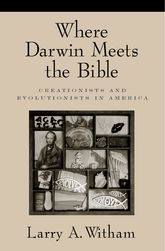 Where Darwin Meets the BibleCreationists and Evolutionists in America$