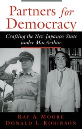 Partners for DemocracyCrafting the New Japanese State Under MacArthur$