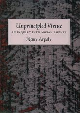 Unprincipled VirtueAn Inquiry Into Moral Agency